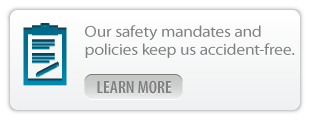 Our safety mandates and policies keep us accident-free - learn more